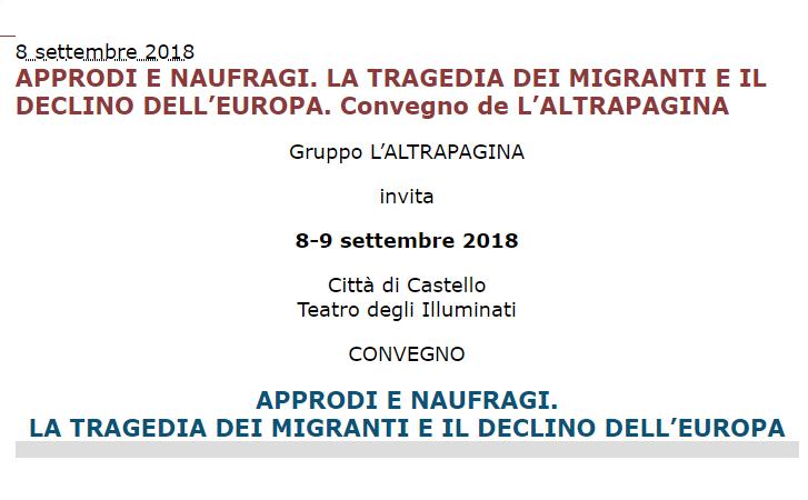 Convegno 'Approdi e naufragi' – la tragedia dei migranti e il declino dell'Europa a Città di Castello 8-9 settembre