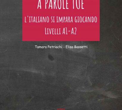 A parole tue. L'italiano si impara giocando.